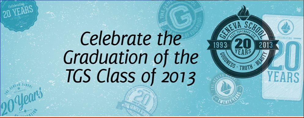 Graduation 2013Come celebrate with us - May 24, 2pm, at Willow Creek Church